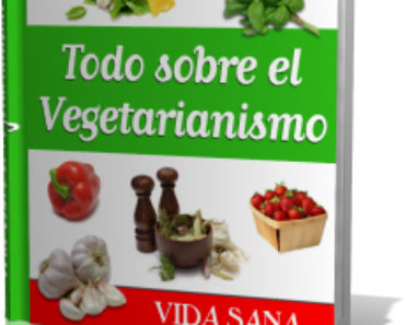 ebook-caja - Todo Sobre Vegetarianismo - saludfisicaymental.com
